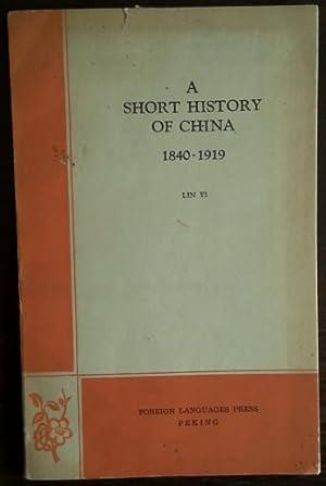 A short History of China. 1840 -: Yi, Lin: