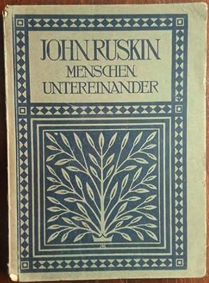 Menschen untereinander. Auswahl und Übersetzung von Maria: Ruskin, John: