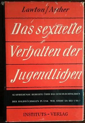 Das sexuelle Verhalten der Jugendlichen. Alarmierende Berichte: Lawton, Shailer Upton