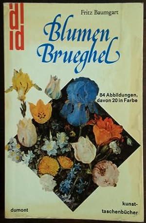 Blumen Brueghel (Jan Brueghel d.Ä.). Leben und: Baumgart, Fritz: