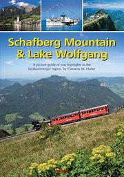 Schafberg Mountain & Lake Wolfgang: A picture guide of two highlights in the Salzkammergut region : A picture guide of two highlights in the Salzkammergut region - Clemens M. Hutter