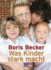 Was Kinder stark macht: Boris Becker