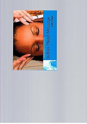Understanding Indian Head Massage: Kumar, Kush