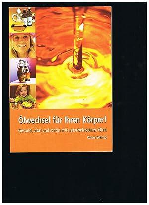 Schmid, R: Ölwechsel für Ihren Körper!: Reiner Schmid