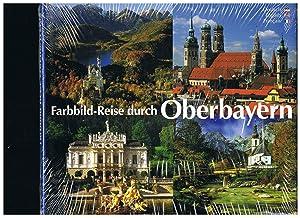Farbbild-Reise durch Oberbayern - Texte in Deutsch: Nvhbauer, Hans F.