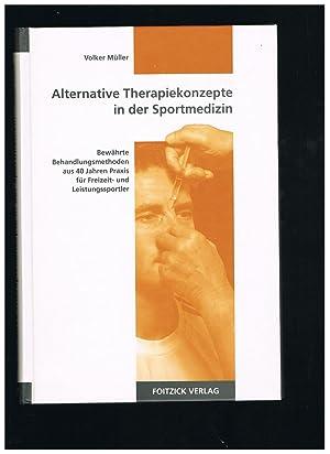 Alternative Therapiekonzepte in der Sportmedizin: Bewährte Behandlungsmethoden: Müller, Volker