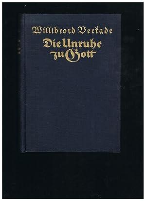 Die Unruhe zu Gott - Erinnerungen eines: Willibrord Bertade