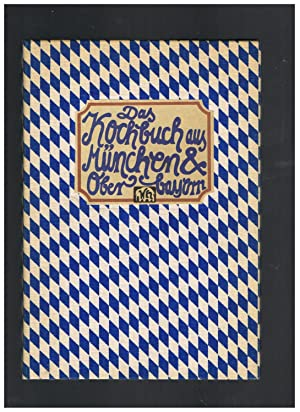 Das Kochbuch aus München und Oberbayern: Bernd Neuner-Duttenhofer