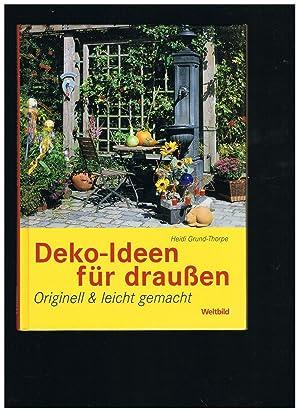 Deko-Ideen für draussen Originell & leicht gemacht: Heidi Grund-Thorpe