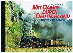 Mit Dampf durch Deutschland, Deutsche Reichsbahn: Georg Wagner