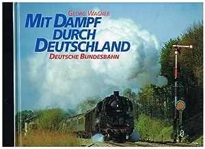 Mit Dampf durch Deutschland, Deutsche Bundesbahn: Georg Wagner
