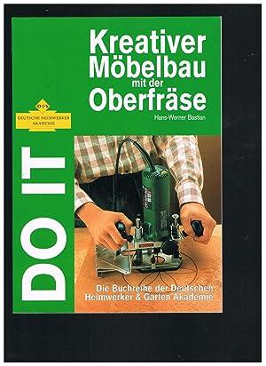 Kreativer Möbelbau mit der Oberfräse: Hans-Werner Bastian