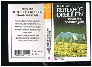 Reiterhof Dreililien. Wenn der Sommer geht: Ursula Isbel