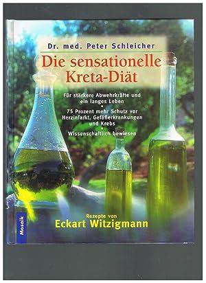 Die sensationelle Kreta-Diät: Peter Schleicher, Eckart