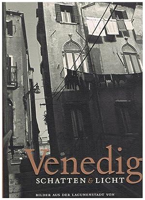 Venedig Schatten & Licht Mit einem Vorwort: Christoph Lohfert