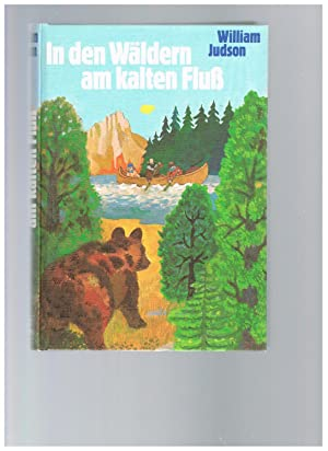 In den Wäldern am kalten Fluß: William Judson
