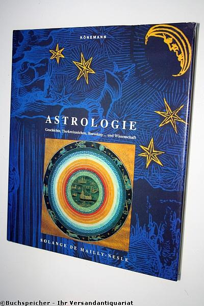 Astrologie : Geschichte, Tierkreiszeichen, Horoskop . und: Mailly Nesle, Solange