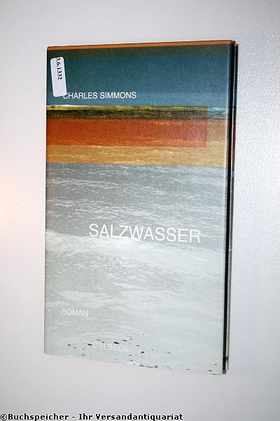 Salzwasser : Roman: Simmons, Charles