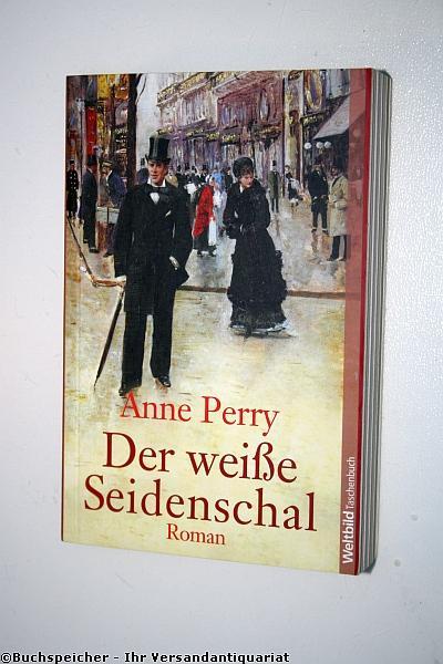 Der weiße Seidenschal: Perry, Anne
