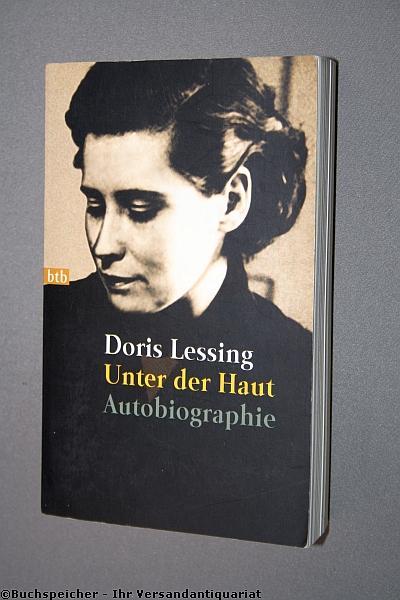 Unter der Haut : Autobiographie ; 1919: Lessing, Doris