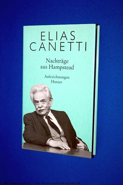 Nachträge aus Hampstead : aus den Aufzeichnungen: Canetti, Elias