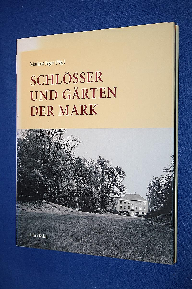 Schlösser und Gärten der Mark : Festgabe: Jager, Markus (Hrsg.)