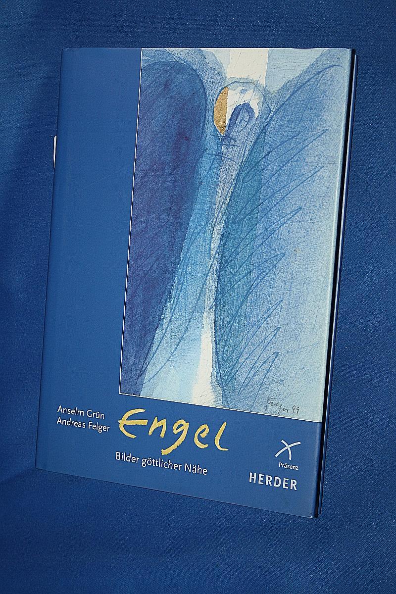 Engel - Bilder göttlicher Nähe : Aquarelle und Meditationen - Grün, Anselm ; Felger, Andreas