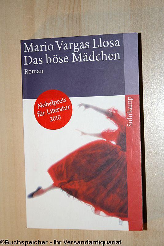Das böse Mädchen : Roman: Vargas Llosa, Mario