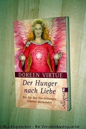 Der Hunger nach Liebe : wie Sie: Virtue, Doreen