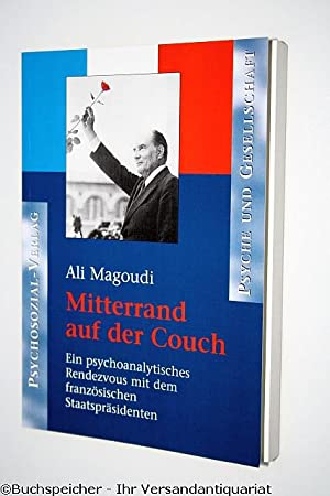 Mitterrand auf der Couch : ein psychoanalytisches: Magoudi, Ali