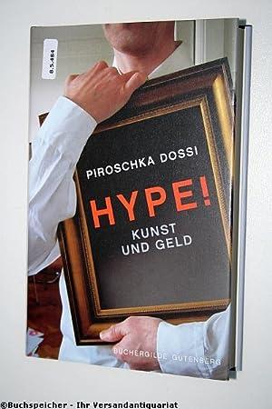 Hype! : Kunst und Geld: Dossi, Piroschka