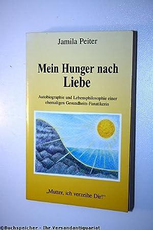 """Mein Hunger nach Liebe : """"Mutter, ich: Peiter, Jamila"""
