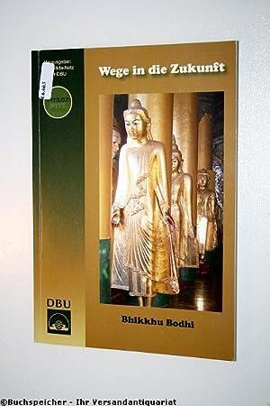 Wege in die Zukunft: Bodhi, Bhikkhu