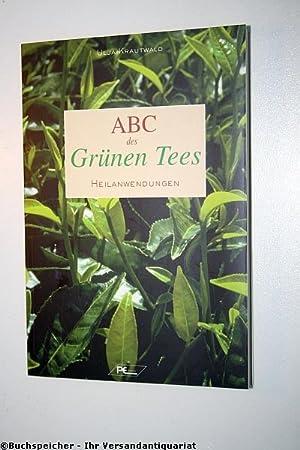 ABC des grünen Tees : Heilanwendungen: Krautwald, Ulja