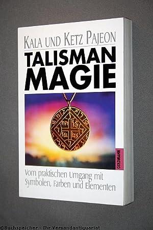 Talisman-Magie : vom praktischen Umgang mit Symbolen,: Pajeon, Kala ;