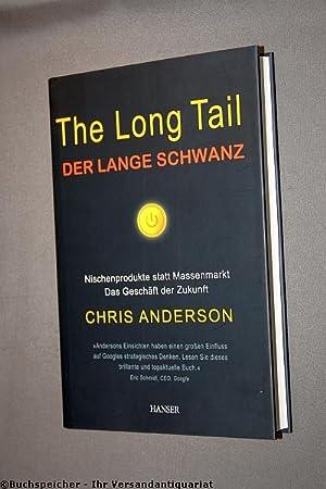 The long tail : Nischenprodukte statt Massenmarkt: Anderson, Chris
