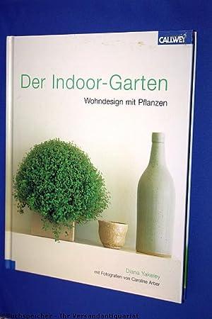 Der Indoor-Garten : Wohndesign mit Pflanzen