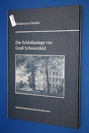 Die Schloßanlage von Groß Schwansfeld: Gladek, Katarzyna