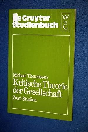 Kritische Theorie der Gesellschaft : 2 Studien: Theunissen, Michael
