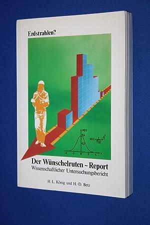 Erdstrahlen? - Der Wünschelrutenreport : wissenschaftlicher Untersuchungsbericht: König, Herbert L.