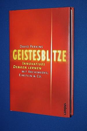 Geistesblitze : innovatives Denken lernen mit Archimedes,: Perkins, David N.
