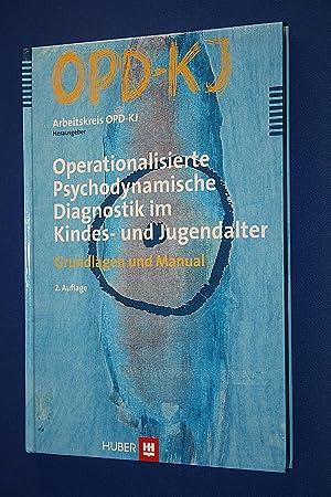 Operationalisierte psychodynamische Diagnostik im Kindes- und Jugendalter : Grundlagen und Manual: ...