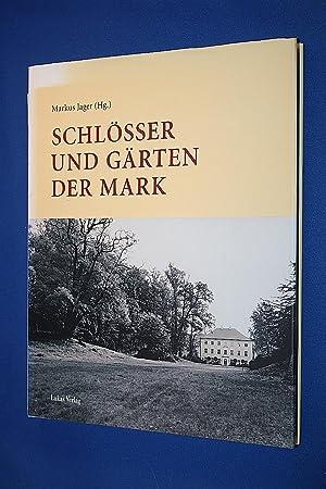 Schlösser und Gärten der Mark : Festgabe für Sibylle Badstübner-Gröger: Jager, Markus (Hrsg.)