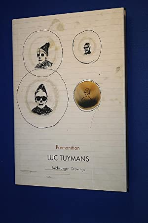 Luc Tuymans : premonition ; drawings ;: Tuymans, Luc (Ill.)