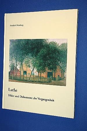 Luthe ; Bilder und Dokumente der Vergangenheit ;: Heimberg, Friedrich