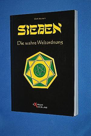 Sieben : die wahre Weltordnung = The true worldorder: Brauneis, Mark