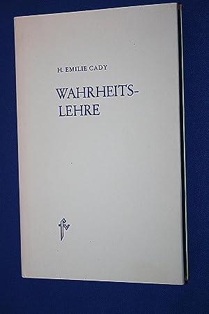 Wahrheitslehre : e. Folge von 12 Abh.: Cady, Harriette Emilie