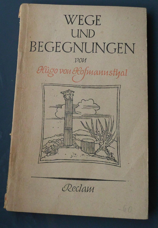 Wege und Begegnungen, Mit einem Nachwort von: Hugo von Hofmannsthal