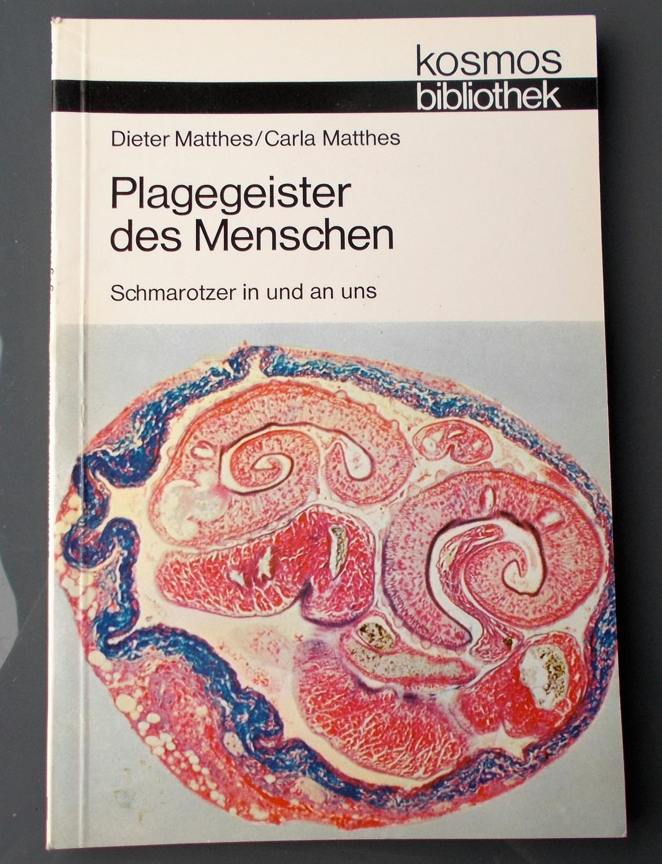 Plagegeister des Menschen: Schmarotzer in und an uns, (Kosmos-Bibliothek, Band 282)
