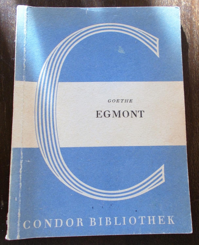 Egmont: Ein Trauerspiel in fünf Aufzügen: Johann Wolfgang von